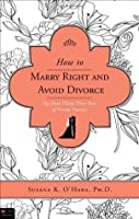 How to Marry Right and Avoid Divorce