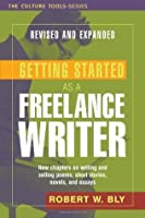 Getting Started as a Freelance Writer: Expanded and Revised Edition (Culture Tools)
