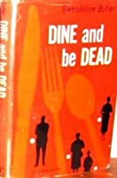 Dine and Be Dead