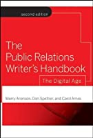 The Public Relations Writer's Handbook: The Digital Age