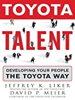 Toyota Talent : Developing Your People the Toyota Way