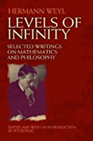 Levels of Infinity: Selected Writings on Mathematics and Philosophy: Selected Writings on Mathematics and Philosophy