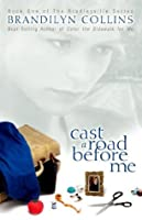 Cast a Road Before Me: Book One of the Bradleyville Series
