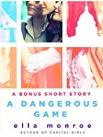 A Dangerous Game: A Short Story (Capital Girls)