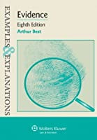 Examples & Explanations: Evidence, Eighth Edition