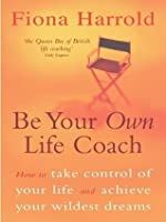 Be Your Own Life Coach (A Coronet paperpack)