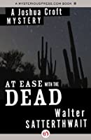 At Ease with the Dead (The Joshua Croft Mysteries)