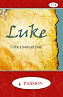 Luke: To the Lovers of God (The Passion Translation)
