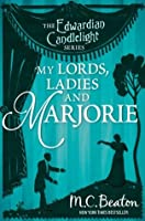 My Lords, Ladies and Marjorie: Edwardian Candlelight 13