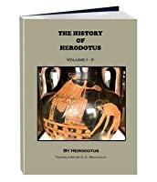The History of Herodotus - Volume 1 and 2 (Illustrated, Annotated)