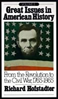 Great Issues in American History, Vol 2: From the Revolution to the Civil War 1765-1865