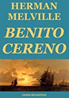 a summary of benito cereno by melville A summary of benito cereno (part i) in herman melville's melville stories learn exactly what happened in this chapter, scene, or section of melville stories and what it means perfect for acing essays, tests, and quizzes, as well as for writing lesson plans.