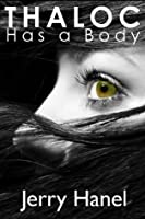 Thaloc Has a Body (Brodie Wade, #2)