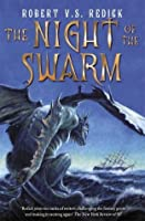 The Night of the Swarm (The Chathrand Voyage Quartet)