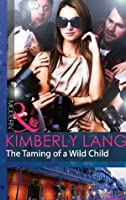 The Taming of a Wild Child (The LaBlanc Sisters - Book 2)