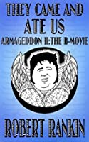 They Came and Ate Us - Armageddon II: The B-Movie (Armageddon Trilogy)
