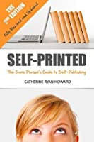 Self-Printed: The Sane Person's Guide to Self-Publishing (Second Edition)
