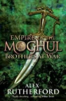Brothers at War (Empire of the Moghul #2)