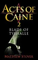 Blade of Tyshalle (The Acts of Caine, #2)