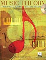 Music Theory: A Practical Guide for All Musicians
