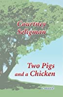 Two Pigs and a Chicken (Erindale Tale #1)