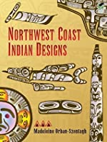 Northwest Coast Indian Designs (Dover Pictorial Archive)