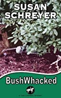 BushWhacked (Thea Campbell Mystery Series book #4)