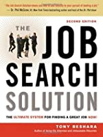 The Job Search Solution: The Ultimate System for Finding a Great Job Now!