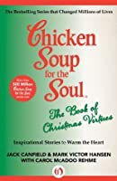 Chicken Soup for the Soul The Book of Christmas Virtues ...