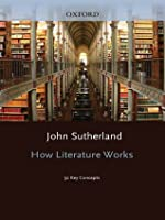 How Literature Works:50 Key Concepts