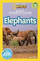 Great Migrations: Elephants (National Geographic Readers)