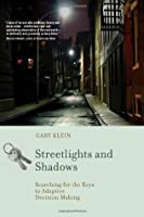 Streetlights and Shadows: Searching for the Keys to Adaptive Decision Making (MIT Press)