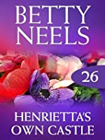 Henrietta's Own Castle (Betty Neels Collection - Book 26)