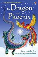 The Dragon and the Phoenix (Usborne First Reading)