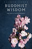Buddhist Wisdom: The Path to Enlightenment (New Introduction by David R Loy) (Sacred Texts)