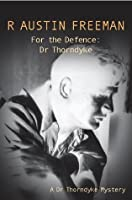 For the Defence: Dr Thorndyke