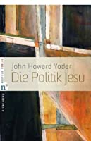 Die Politik Jesu (Edition Bienenberg) (German Edition)