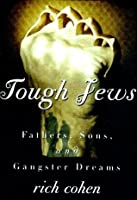 Tough Jews: Fathers, Sons, and Ganster Dreams