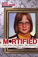 Mortified: Real Words. Real People. Real Pathetic.