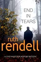 End In Tears: A Chief Inspector Wexford Mystery