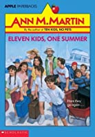 Eleven Kids, One Summer (An Apple Paperback)