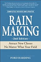 Rain Making: Attract New Clients No Matter What Your Field