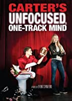 Carter's Unfocused, One-Track Mind (Carter Finally Gets It #3)