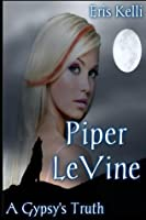 Piper LeVine, A Gypsy's Truth (Piper LeVine, #1)