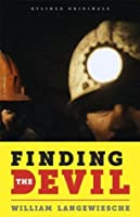 Finding the Devil: Darkness, Light, and the Untold Story of the Chilean Mine Disaster (Kindle Single)