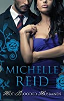 Hot-Blooded Husbands: The Sheikh's Chosen Wife/Ethan's Temptress Bride/The Arabian Love-Child