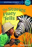 The Stories Huey Tells (A Stepping Stone Book)