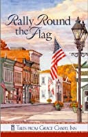 Rally 'Round the Flag (Tales from Grace Chapel Inn Book 20)