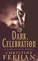 Dark Celebration: The 'Dark' Carpathian Series: Book 17