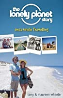 The Lonely Planet Story: Once While Travelling